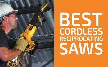 Reviews of the Best Cordless Reciprocating Saws