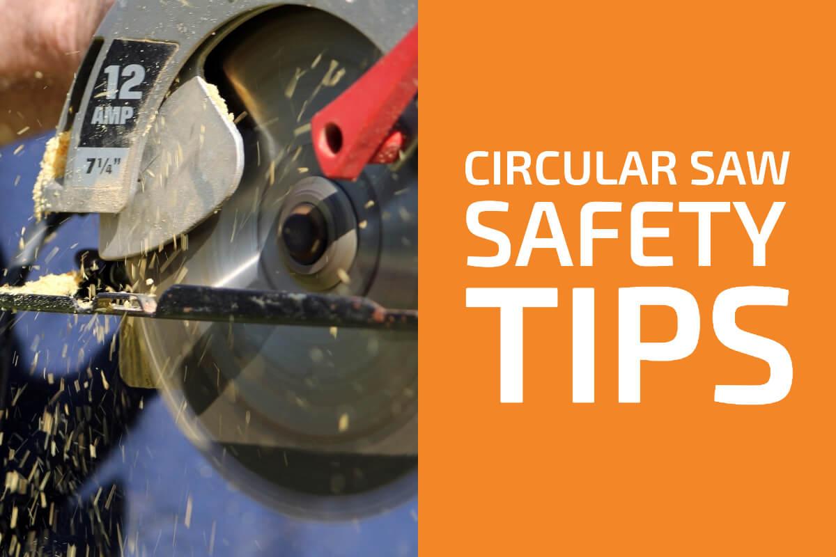 13 Circular Saw Safety Tips