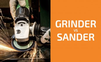Grinder or Sander: Which Tool Should You Get?