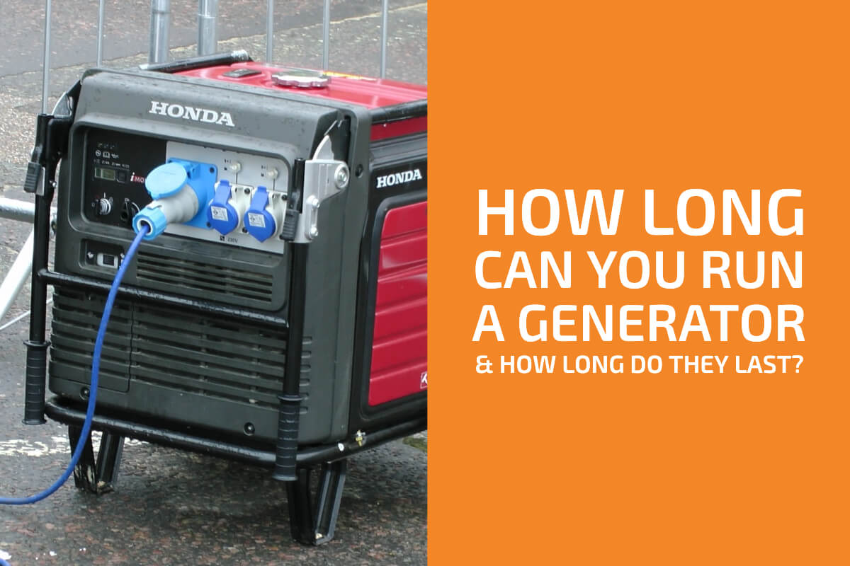How Long Can You Run a Generator and How Long Do They Last?