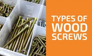 6 Different Types of Wood Screws and When to Use Each of Them