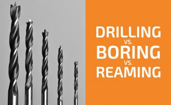 Drilling vs. Boring vs. Reaming: What Are the Differences?