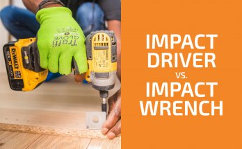 Impact Driver vs. Impact Wrench: Which One Should You Get?