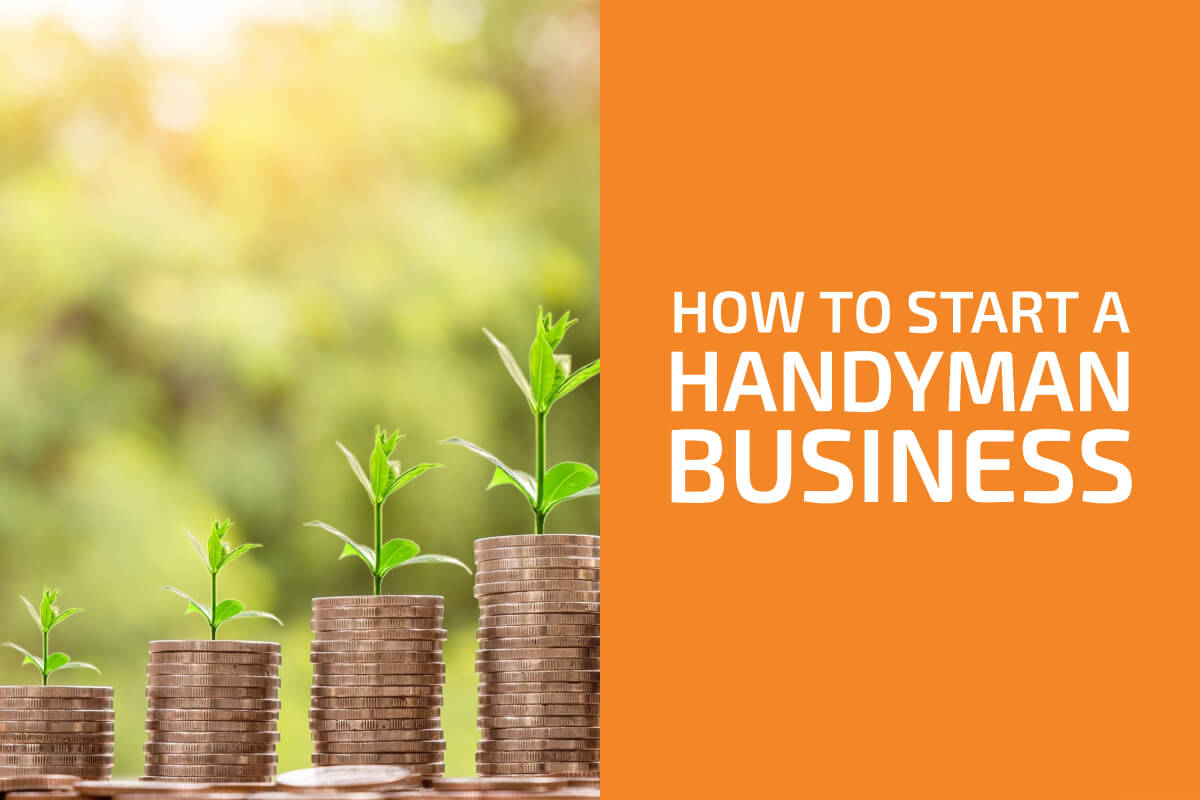 How to Start a Handyman Business: A Step-by-Step Guide