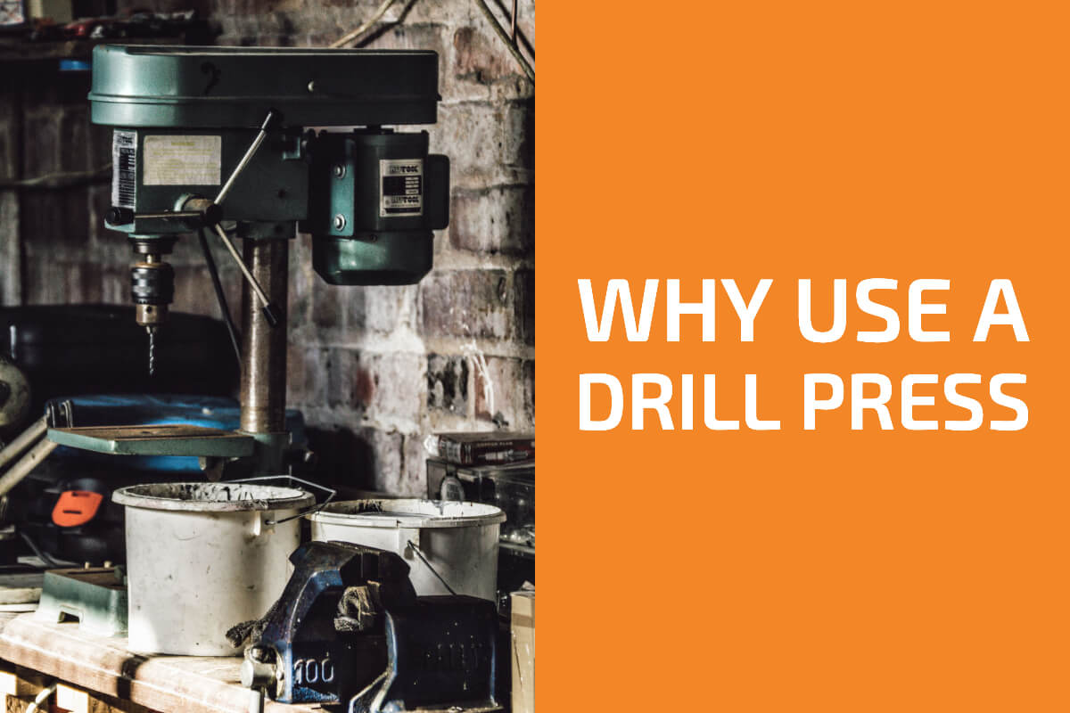 What Is a Drill Press Used For? ...And Why?