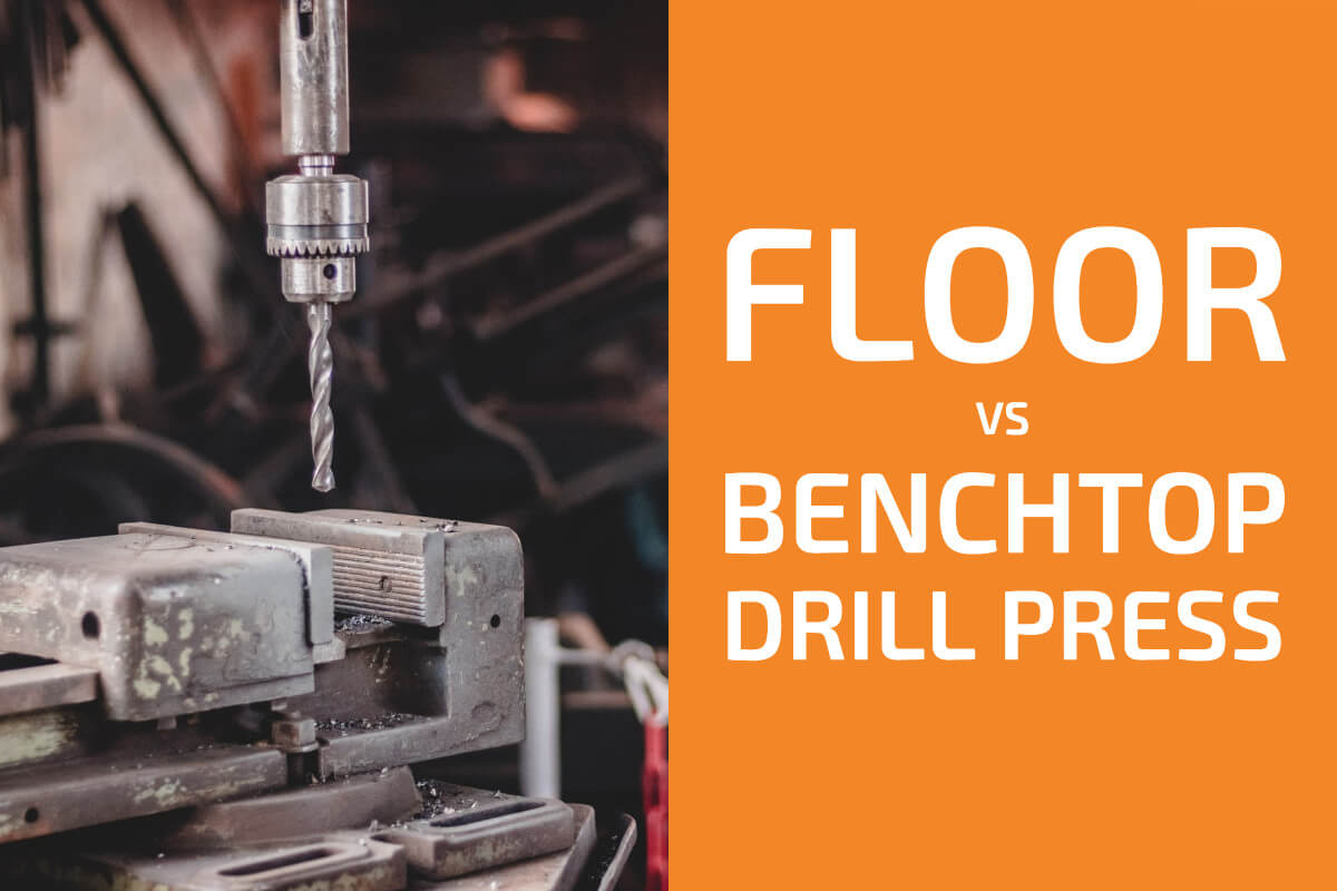 Floor vs. Benchtop Drill Press: What Are the Differences?