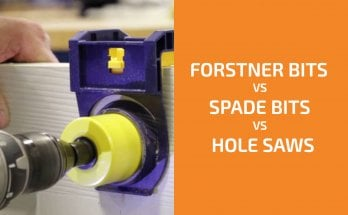 Forstner Bit vs. Spade Bit vs. Hole Saw: Which One to Use?
