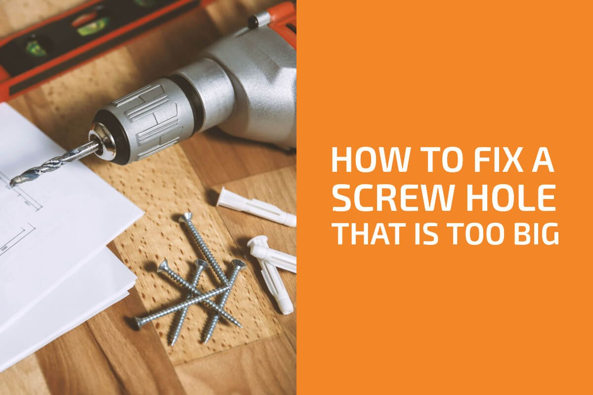 8 Easy Ways to Fix a Screw Hole That Is Too Big