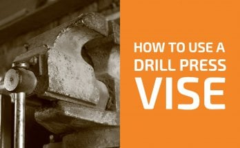 How to Use a Drill Press Vise: A Complete Step-by-Step Guide