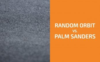 Random Orbit Sanders vs. Palm Sanders: What Are the Differences?