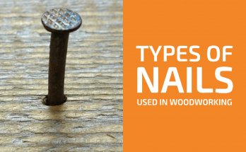 9 Types of Nails Commonly Used in Woodworking