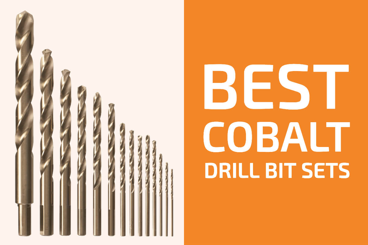 7 Best Cobalt Drill Bit Sets to Get in 2020