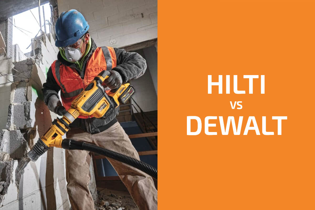 Hilti vs. DeWalt: Which of the Two Brands Is Better?