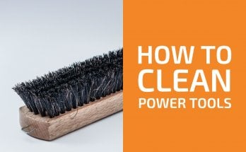 How to Clean Power Tools: A Complete Step-by-Step Guide