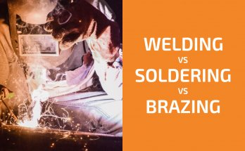 Welding Vs. Soldering Vs. Brazing: Which Form of Joining Metals Should You Choose?