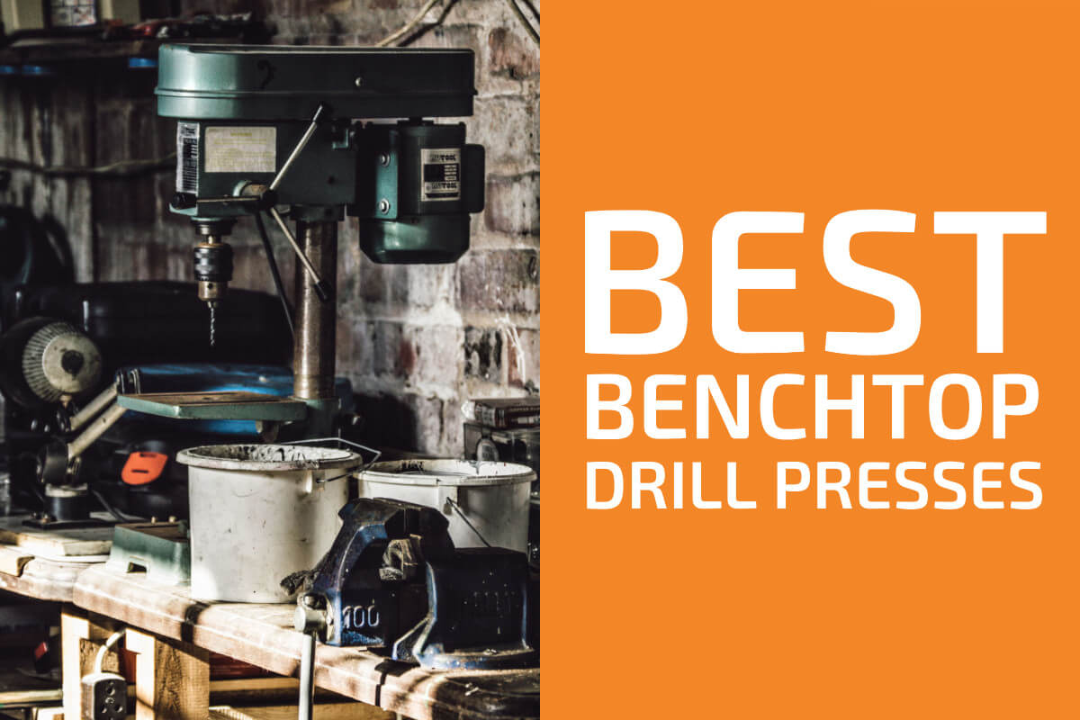 Best Benchtop Drill Press Reviews