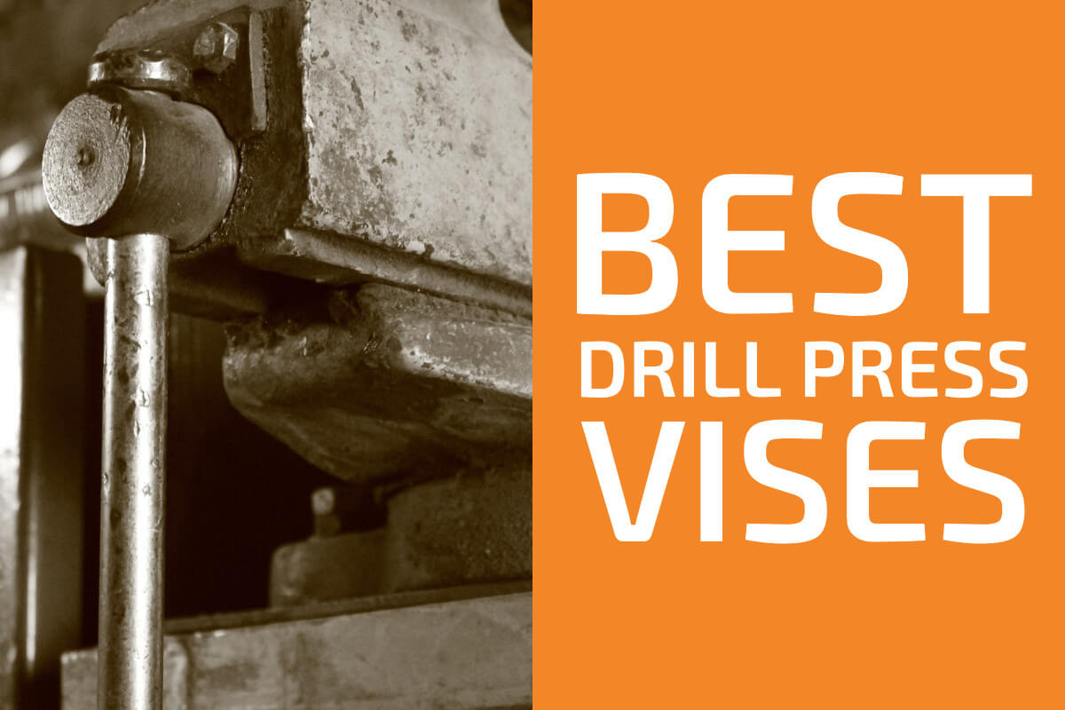 Best Drill Press Vises [Reviews]