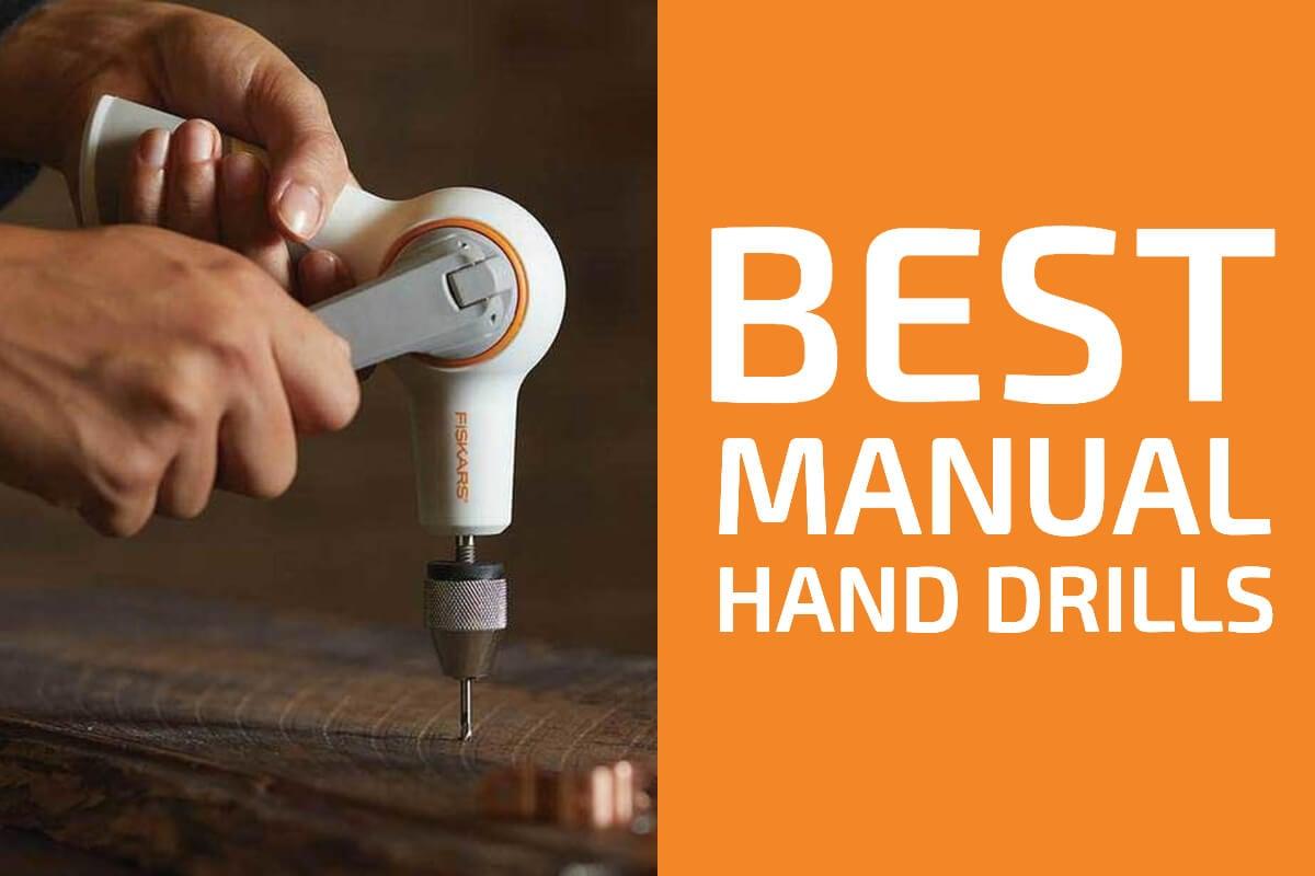 Best Manual Hand Drills [Reviews]