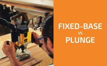 Fixed-Base vs. Plunge Router: Which One to Choose?