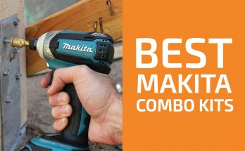 4 Best Makita Tool Combo Kits to Get in 20204 Best Makita Tool Combo Kits to Get in 2020