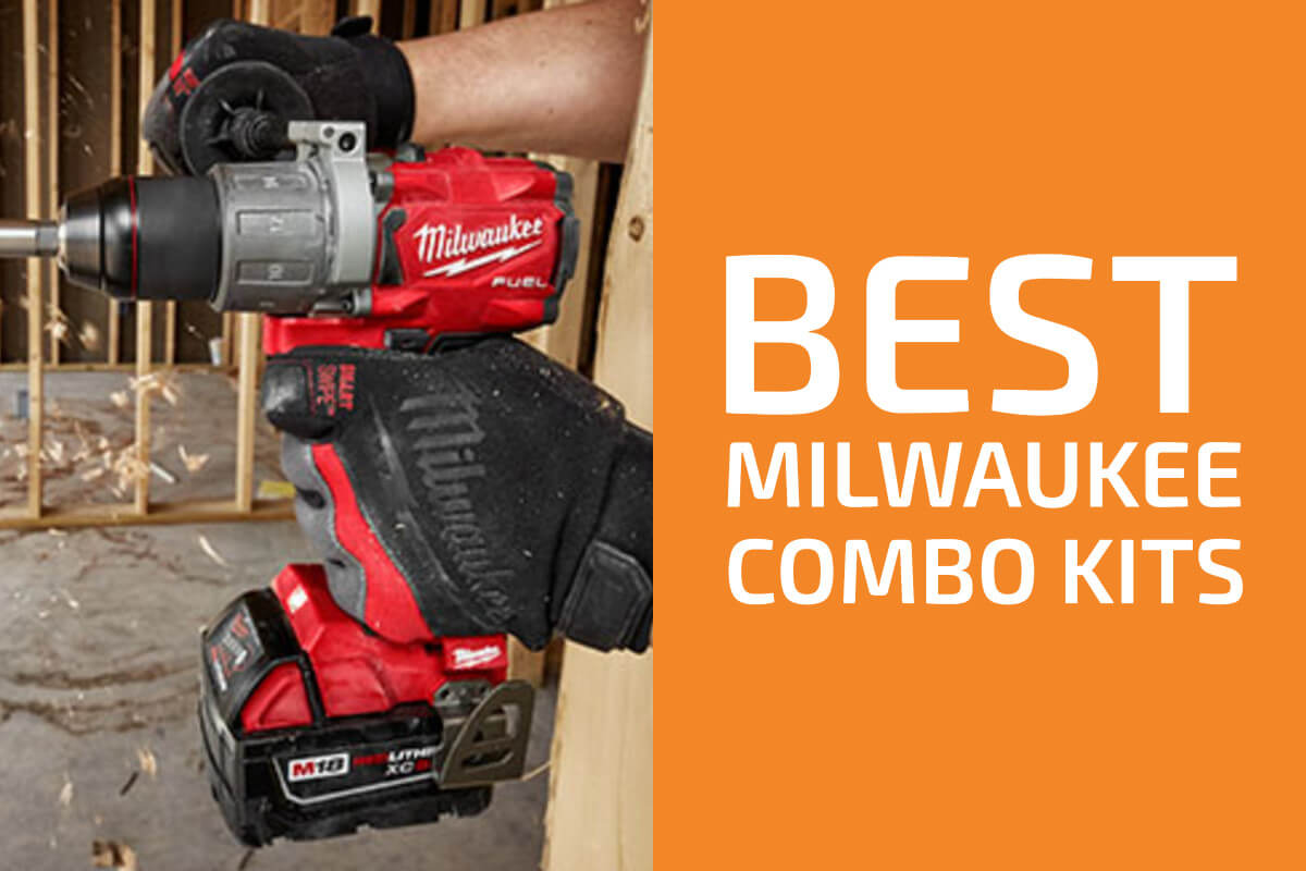 Best Milwaukee Combo Kits (Reviews & Buyer's Guide)