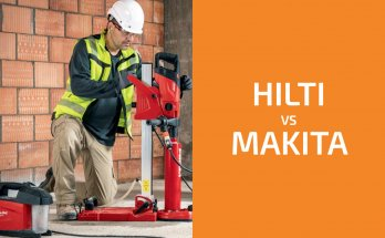 Hilti vs. Makita: Which of the Two Brands Is Better?