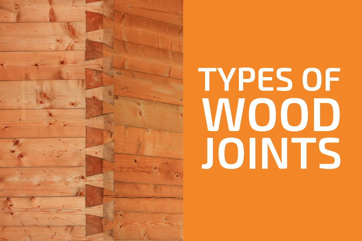 Types of Wood Joints Every Woodworker Should Know