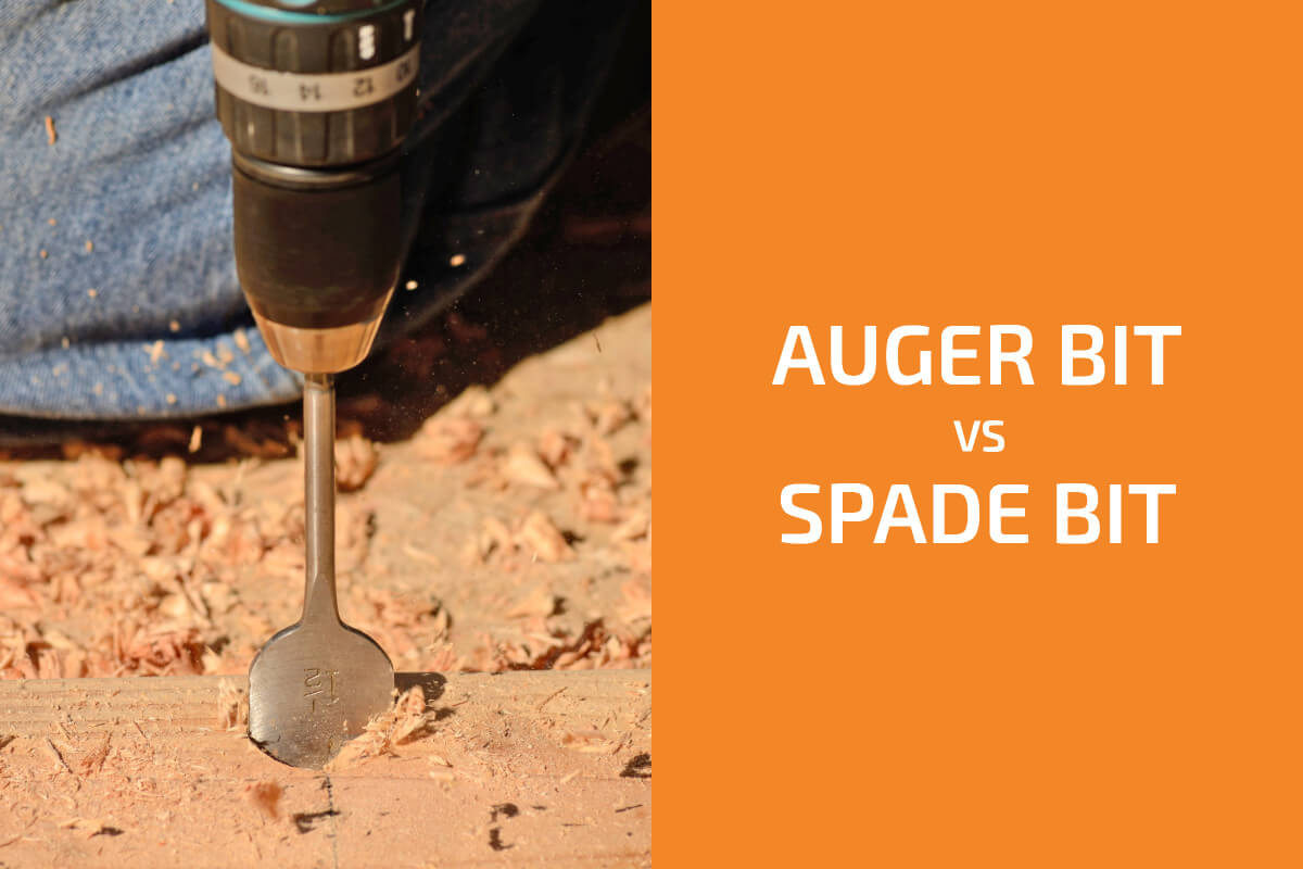 Auger Bit vs. Spade Bit: Which One to Choose?