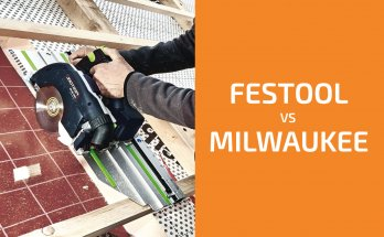 Festool vs. Milwaukee: Which of the Two Brands Is Better?