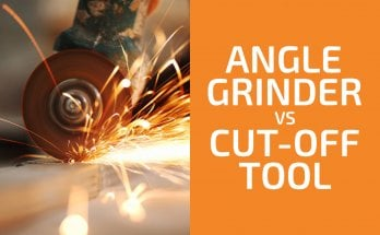 Angle Grinder vs. Cut-Off Tool: Which One to Choose?