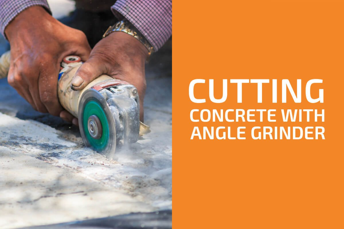 Cutting Concrete with an Angle Grinder: How To, Tips & Tricks