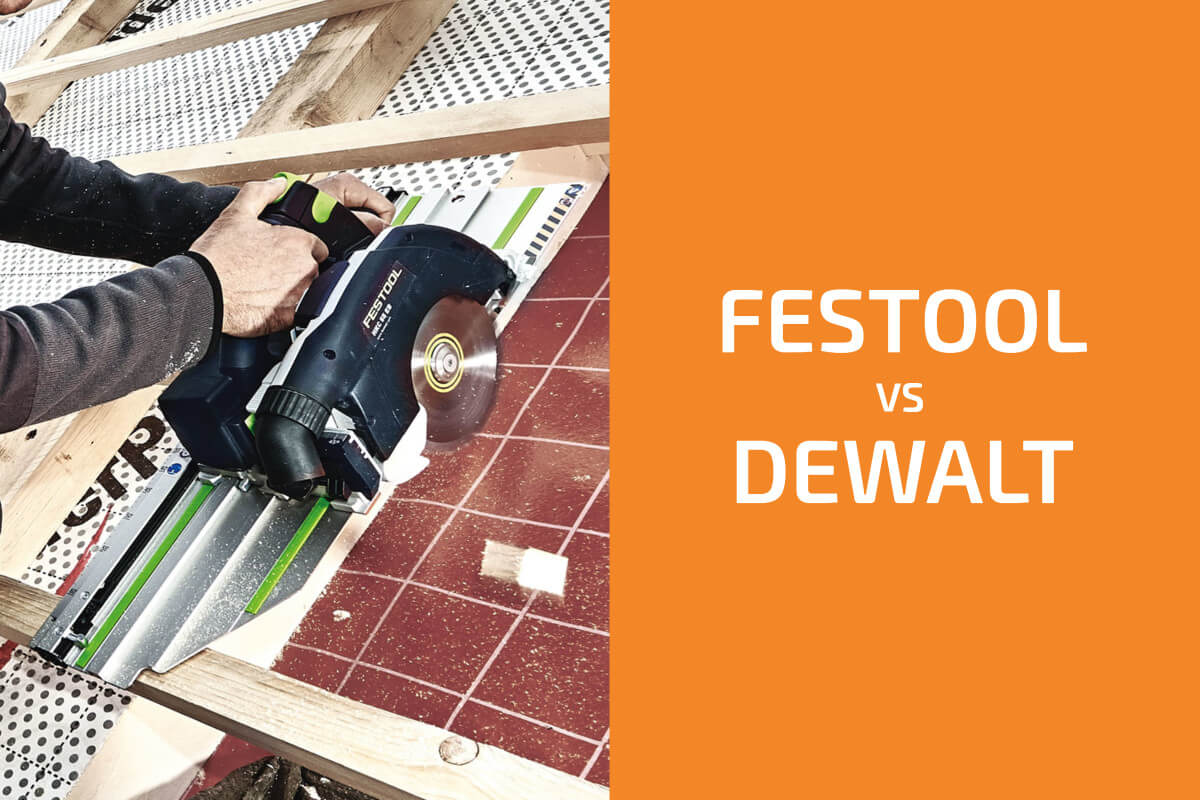 Festool vs. DeWalt: Which of the Two Brands Is Better?