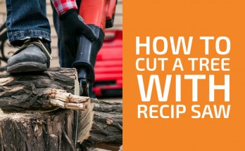 How to Cut Trees with a Reciprocating Saw