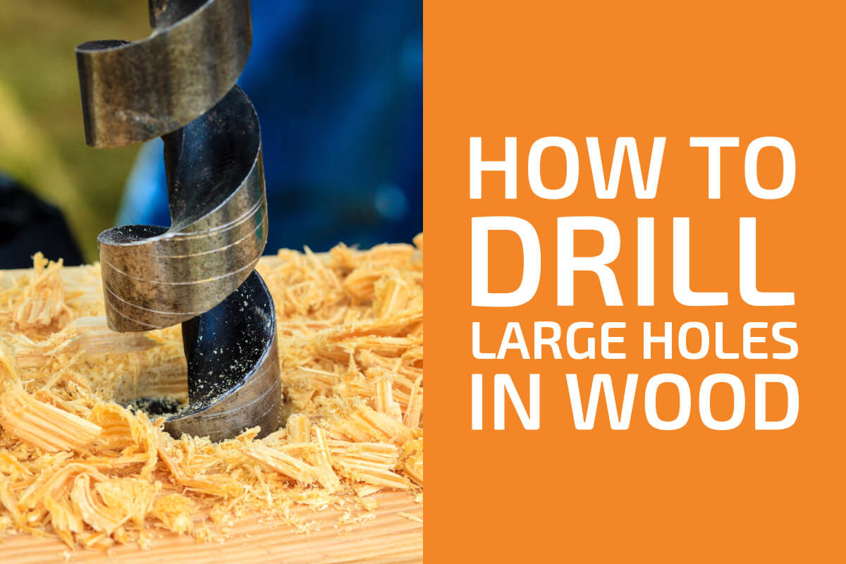 How to Drill Large (and Deep) Holes in Wood