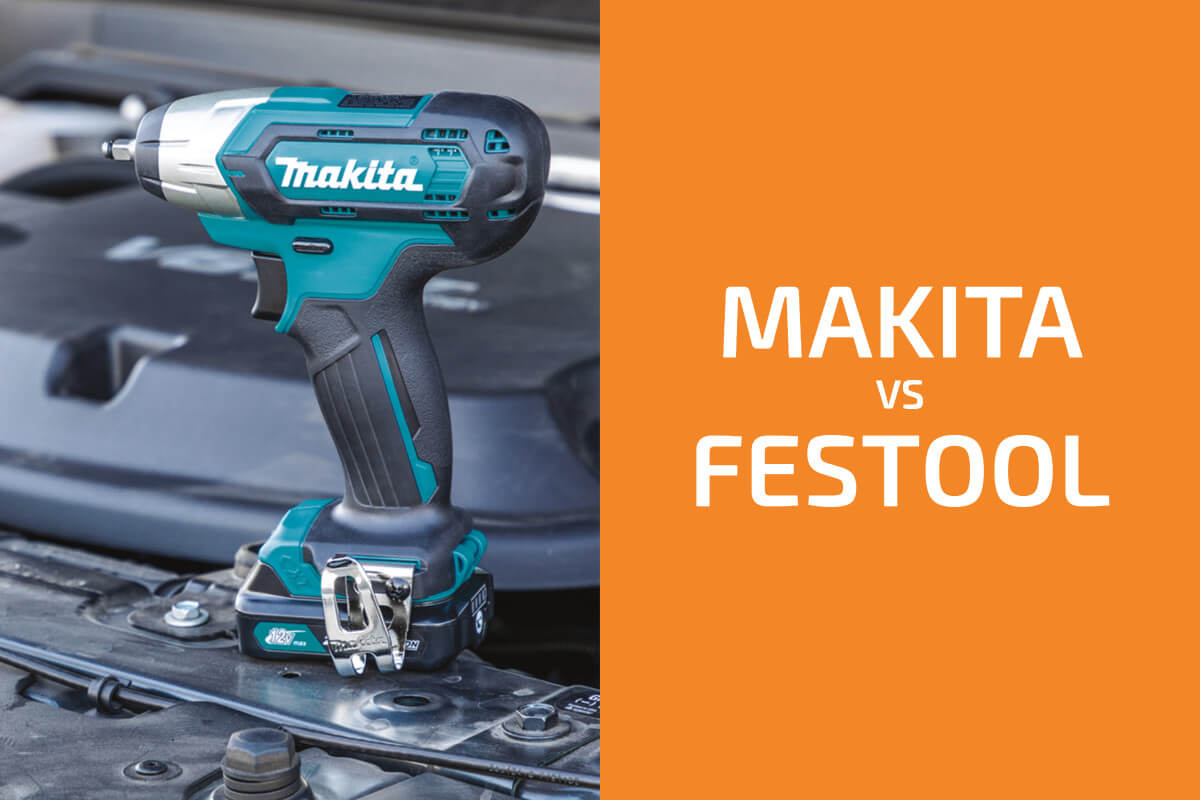 Makita vs. Festool: Which of the Two Brands Is Better?