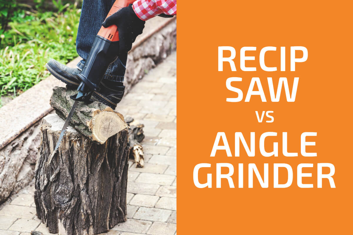 Reciprocating Saw vs. Angle Grinder: Which One to Choose?