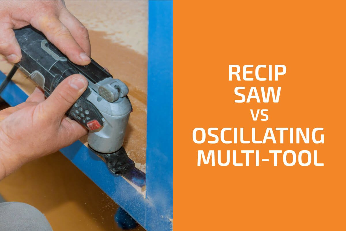 Reciprocating Saw vs. Oscillating Multi-Tool: Which One to Choose?