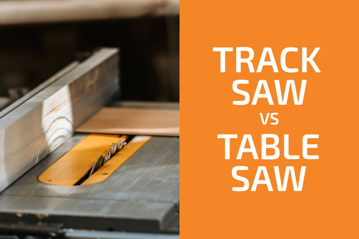 Track Saw vs. Table Saw: Which One to Choose?
