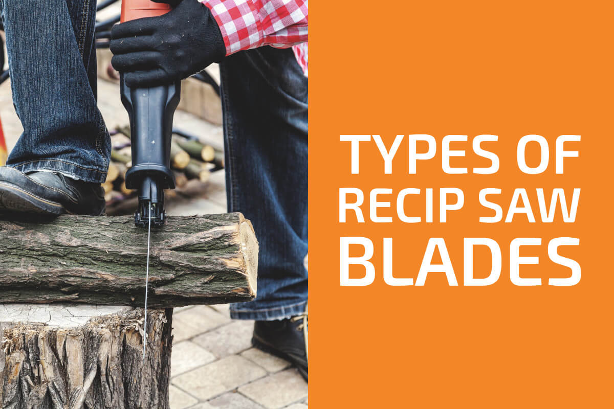 Types of Reciprocating Saw Blades
