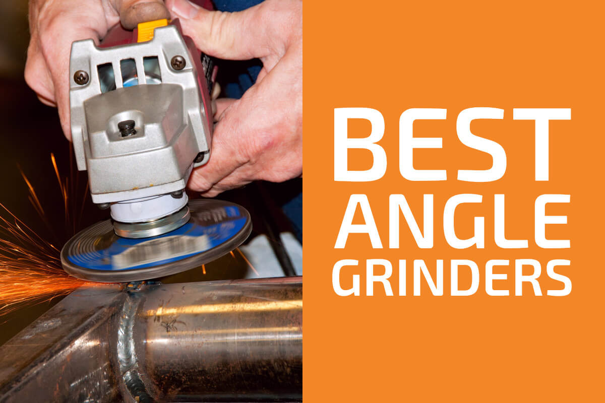 Best Angle Grinders [Reviews & Buyer's Guide]
