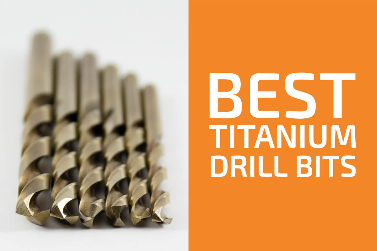 Best Titanium Drill Bits [Reviews & Buyer's Guide]