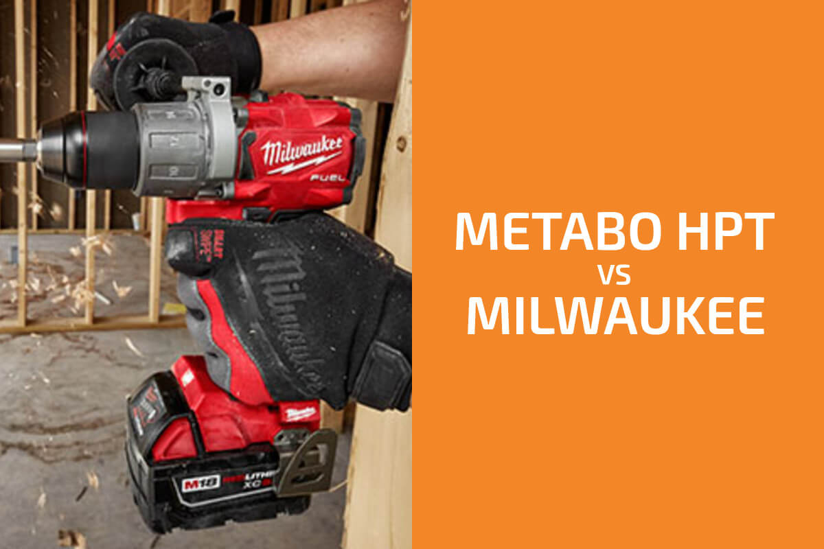 Metabo HPT vs. Milwaukee: Which of the Two Brands Is Better?