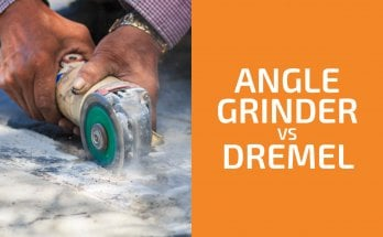 Angle Grinder vs. Dremel: Which One to Choose?