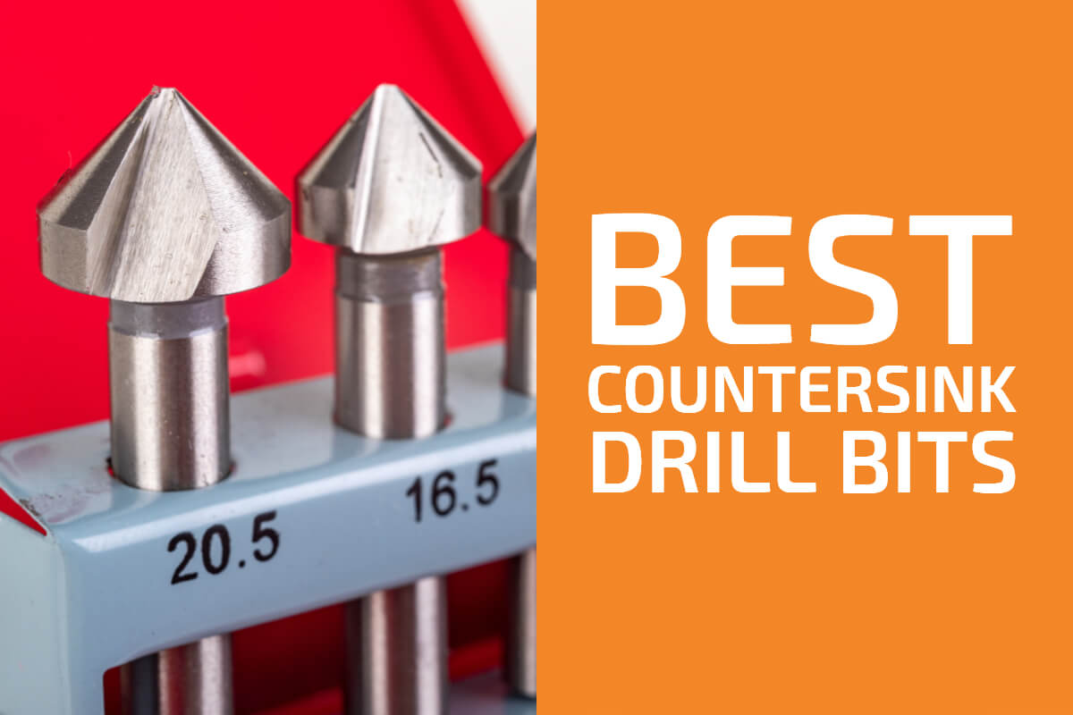 Best Countersink Drill Bits [Reviews & Buyer's Guide]
