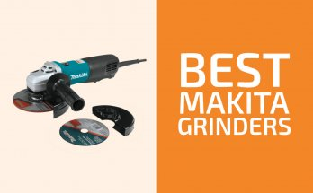 Best Makita Angle Grinders to Get in 2020