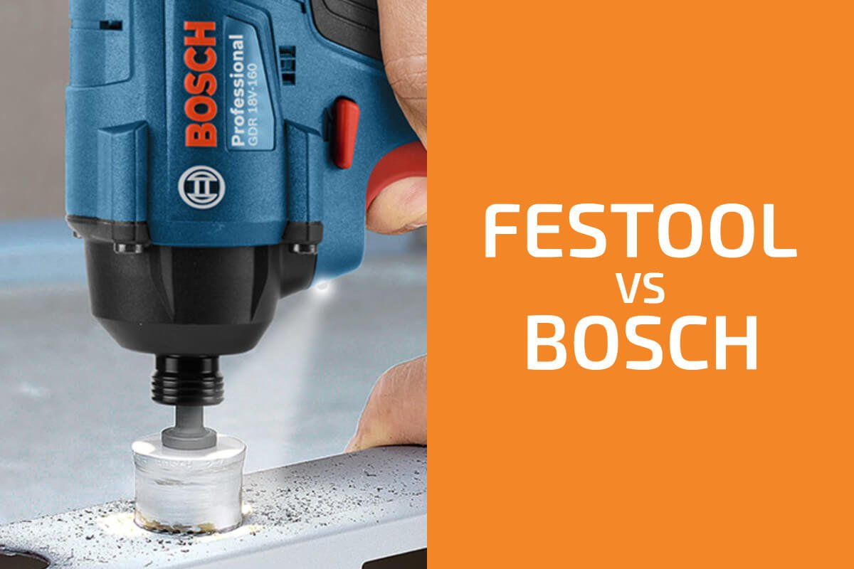 Festool vs. Bosch: Which of the Two Brands Is Better?