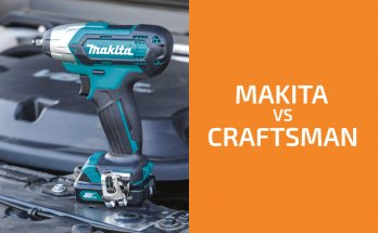 Makita vs. Craftsman: Which of the Two Brands Is Better?