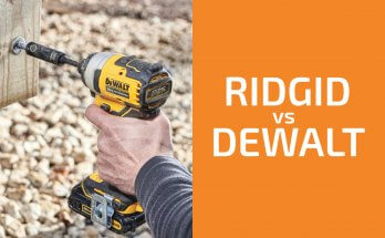 Ridgid vs. DeWalt: Which of the Two Brands Is Better?