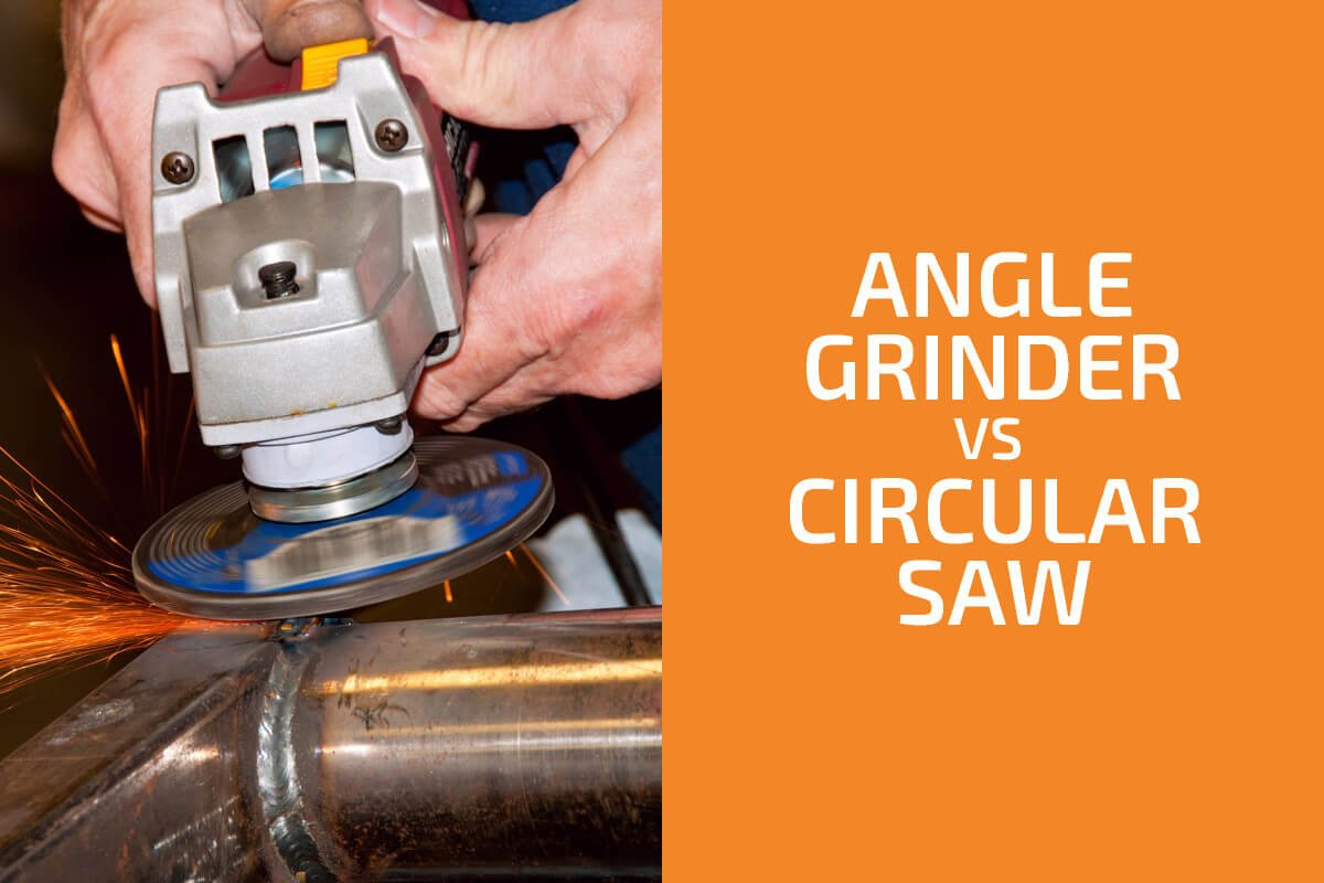 Angle Grinder vs. Circular Saw: Which One to Choose?