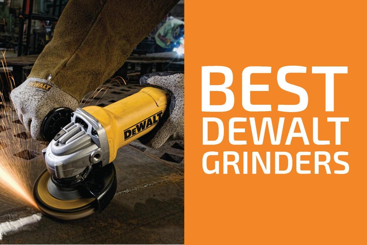 Best DeWalt Angle Grinders to Get in 2020